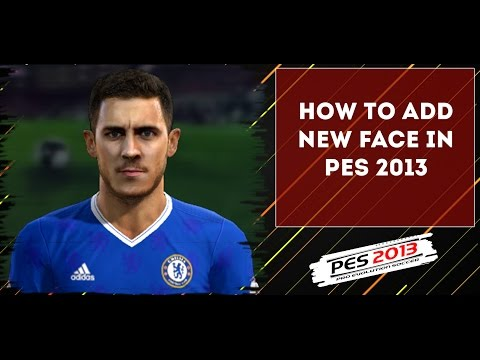 HOW TO ADD NEW FACES IN PES 2013