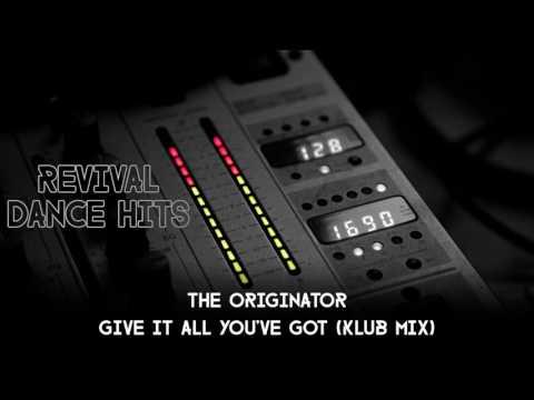 The Originator  Give It All You've Got Klub Mix HQ
