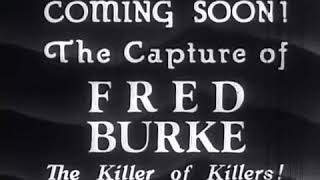 "The capture of Fred ""The Killer"" Burke documentary"