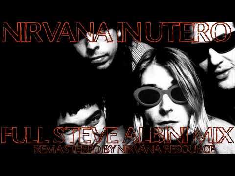 Nirvana In Utero Full Steve Albini Remaster!