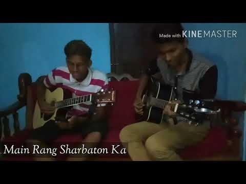 Main Rang Sharbaton Ka   Phata Poster Nikhla Hero   ft. Yash Mhaske   Guitar Cover