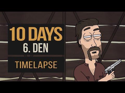 10 DAYS - 6. Den TIMELAPSE │Madmen Pictures 2017