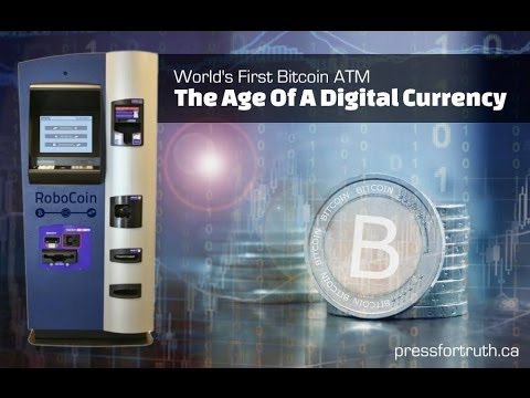 World's First Bitcoin ATM - The Age Of A Digital Currency