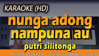 Download Karaoke NUNGA ADONG NAMPUNA AU | Nada Wanita (HD) Putri Silitonga