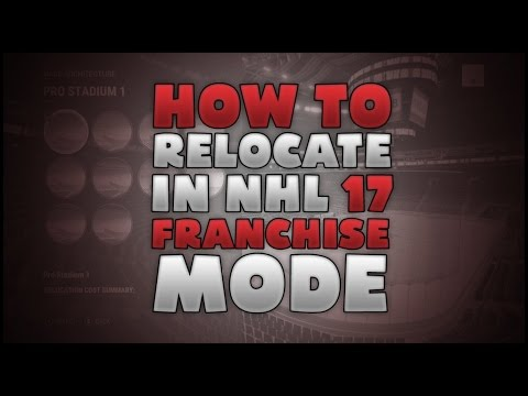 NHL17 - How To Relocate In Franchise Mode!