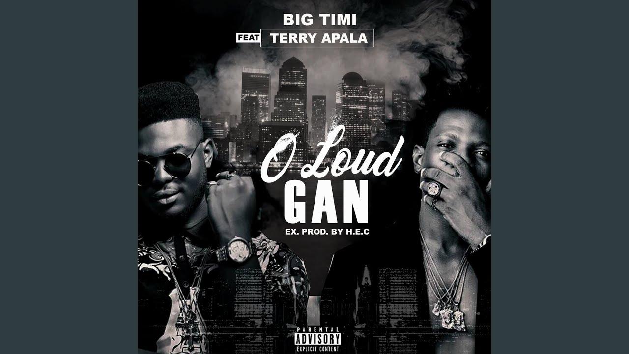 Download O Loud Gan (feat. Terry Apala)
