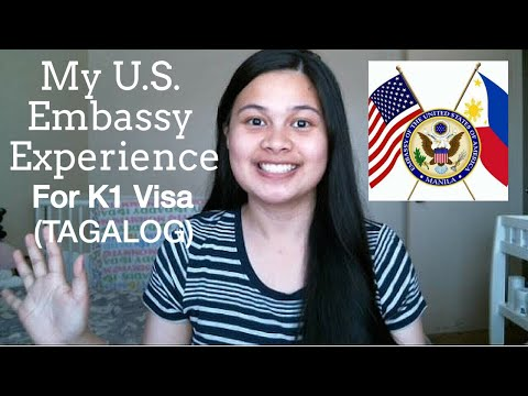 MY U.S. EMBASSY EXPERIENCE FOR K1/ FIANCEE VISA (INTERVIEW) TAGALOG