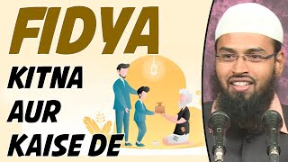Fidya Kitna Aur Kaise De By Adv Faiz Syed