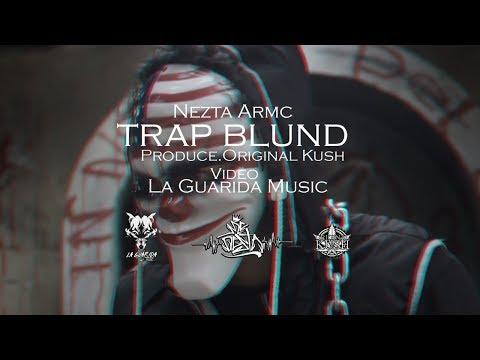 Trap Blund - Nezta Armc - (Album La Mano Negra) Vídeo Oficial.