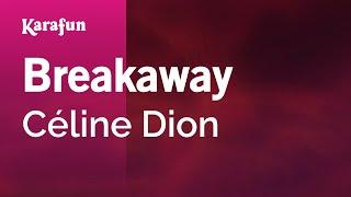 Karaoke Breakaway - Céline Dion *