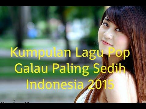 Kumpulan Lagu Pop Galau Paling Sedih Indonesia 2015 | Galau Nonstop Full Album 2015