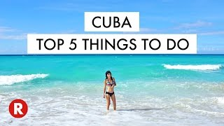 top 5 things to do in cuba dont miss these spots cuba travel tips 2017