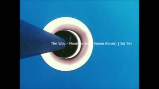 The Way - Montonn Jira & Hanna (Cover) | สาย ธารี