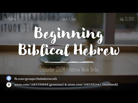 Encounter 23/24 – Hebrew Weak Verbs