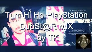 Tum Hi Ho (Remastered)|Aashiqui 2 | Playstation Dubstar reMix | Arijit Singh | Instrumental Cover