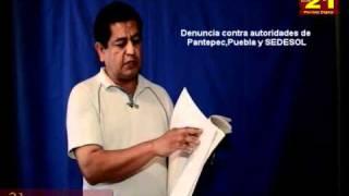 Denuncia contra autoridades de Pantepec y Sedesol de Puebla en gobierno de Marin