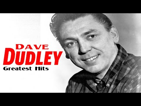 Dave Dudley Greatest Hits - Best Songs Dave Dudley Playlist