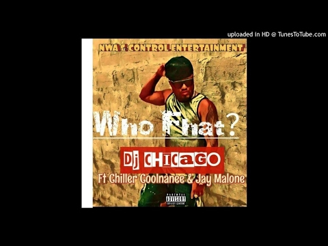 DJ Chicago Feat. Chiller Coolnanee & Jay Malone - Who Fhat (NEW MUSIC 2017)