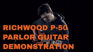Richwood P-50: The best Parlor Guitar for the money? DEMONSTRATION