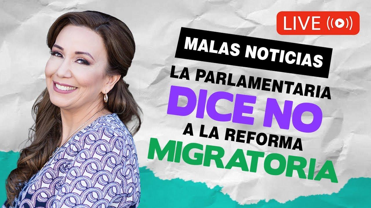 Download MALAS NOTICIAS: LA PARLAMENTARIA DICE NO A LA REFORMA MIGRATORIA 2021 - Inmigrando con Kathia Quiros