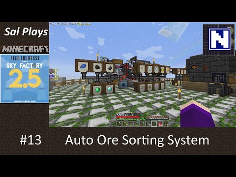 S2E13 Sal Plays Skyfactory 2.5.2 - Auto Ore Sorting System