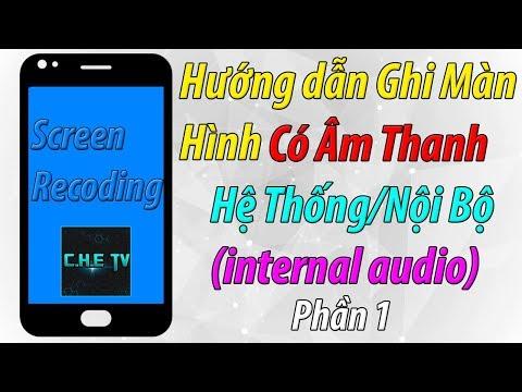 Hướng Dẫn Ghi Âm Thanh Hệ Thống, Âm Thanh Nội Bộ Cho Điện Thoại Android & IOS (Phần 1)