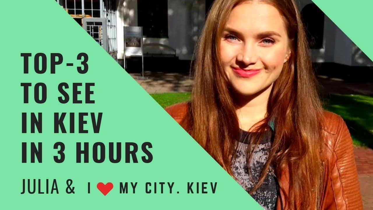 TOP-3 of what to see in Kiev in 3 hours or 1 day