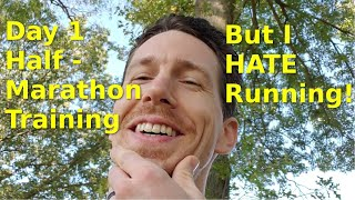 I HATE running! - Day 1 - So, why train for half a marathon!?