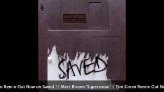 Play Supersnout (Tim Green Remix)