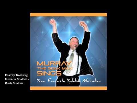 Murray Goldwag (The 'Sock Man') - Hevenu Shalom/Oseh Shalom (medley)