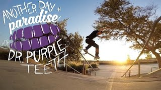 GoPro Skate: Another Day in Paradise with Dr. Purpleteeth - Vol. 11