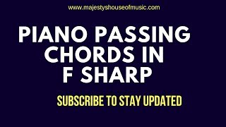 Piano Passing Chords In The Key Of F Sharp( F#)