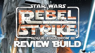 Star Wars Rogue Squadron III: Rebel Strike PAL Review Build