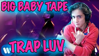 Big Baby Tape - Trap Luv | Official Audio Реакция на он тебя целует