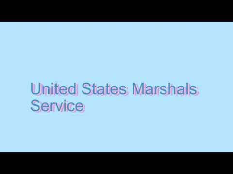 How to Pronounce United States Marshals Service