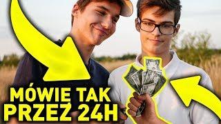 MÓWIĘ ''TAK'' KOLEDZE PRZEZ 24H *oddałem mu pieniądze!!!!!!*
