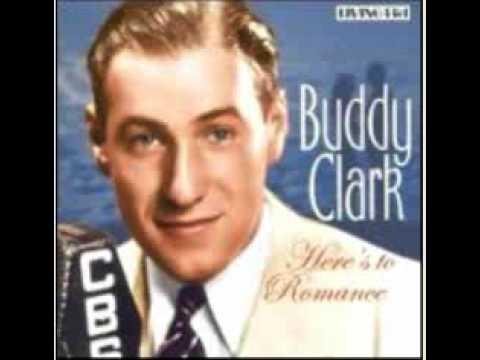 Buddy Clark - You're breaking my heart