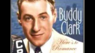 Buddy Clark - You