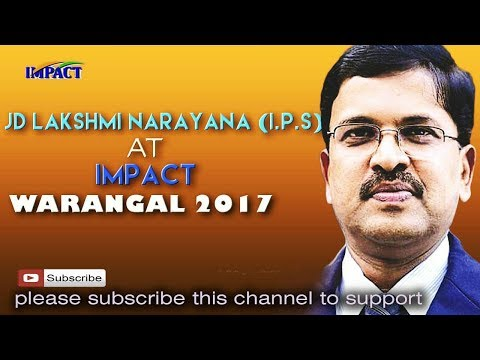 JD Laxminarayana IPS at  IMPACT Warangal 2017