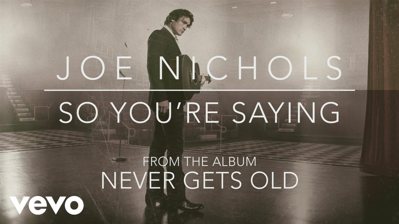 joe-nichols-so-youre-saying-official-audio-joenicholsvevo