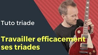Comment travailler efficacement ses triades ?