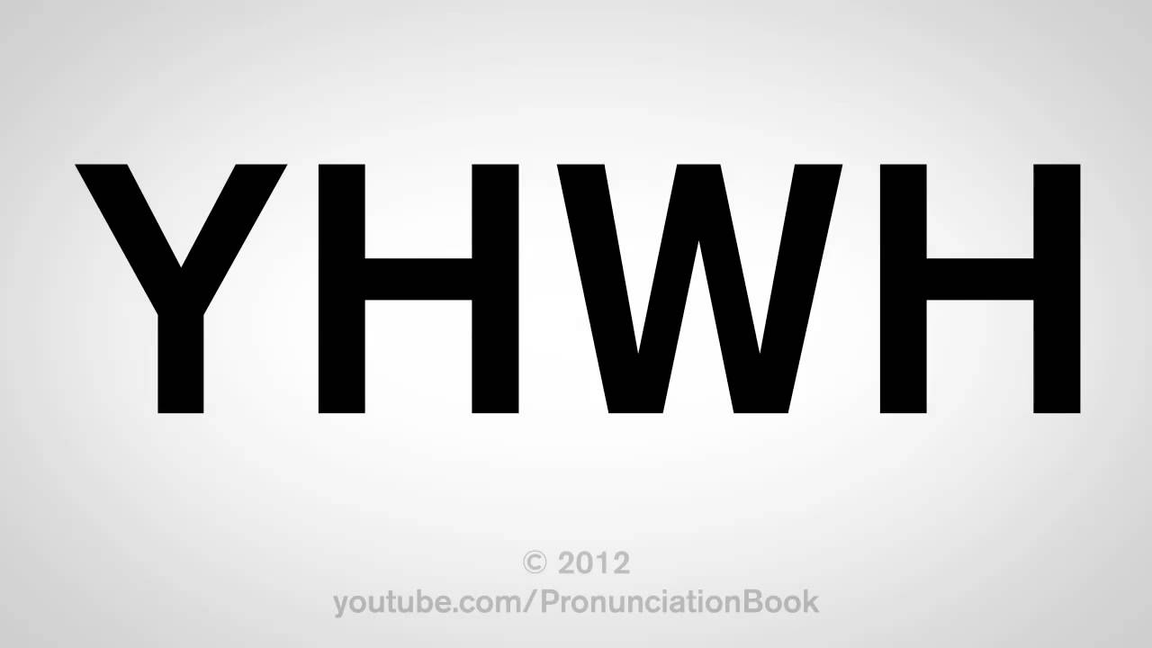 How To Pronounce YHWH