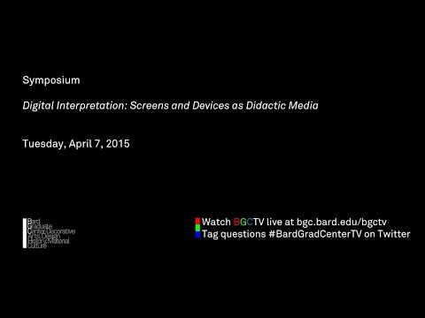 Symposium: Digital Interpretation: Screens and Devices as Didactic Media