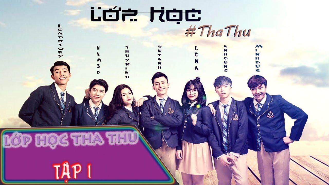 Lớp Học Tha Thu - Tập 1 | OFFICIAL | Phim Học Đường Cấp 3 | Yến TaToo