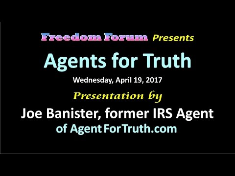 Joe Banister  Freedom Forum 4192017  Agent for Truth