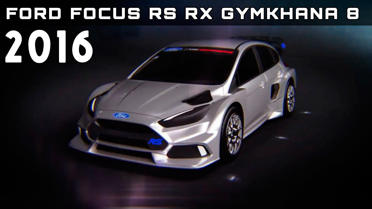 2016 ford focus rs rx gymkhana 8 review rendered price specs release date youtube. Black Bedroom Furniture Sets. Home Design Ideas