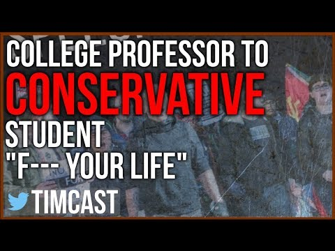 "College Professor tells Conservative Student ""Fuc* Your Life"