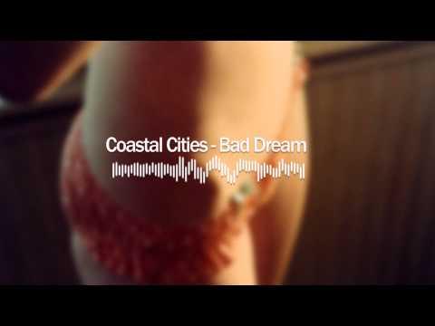 Coastal Cities - Bad Dream
