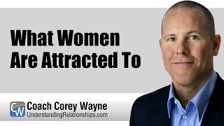 What Women Are Attracted To