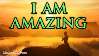 I AM AMAZING Powerful Affirmations For Success Self Confidence Abundance Money Alpha Male